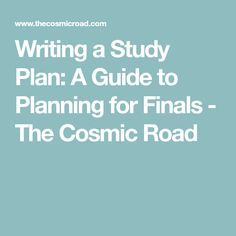 Writing a Study Plan: A Guide to Planning for Finals - The Cosmic Road