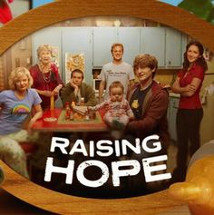 I love Raising Hope!