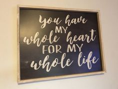 Wool Applique Patterns, Rental Decorating, Whole Heart, Heart Sign, Chalkboard Quotes, Art Quotes, Signs, Shop Signs, Sign