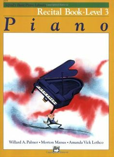 Alfred's Basic Piano Library Piano, Recital Book Level 3 by Willard A. Palmer. $6.95