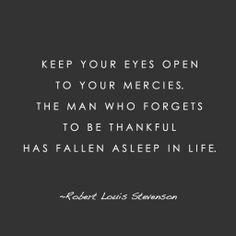 Words of wisdom from Scottish writer Robert Louis Stevenson (1850-94).