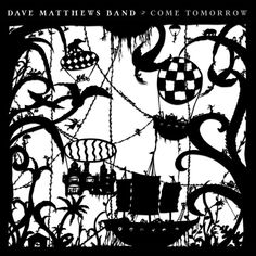 "Dave Matthews Band - ""That Girl Is You"", ""Again And Again"", ""Samurai Cop (Oh Joy Begin)"" (From the album ""Come Tomorrow"","