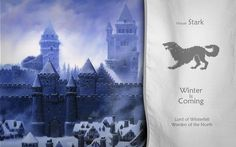 House Stark ~ Winter is Coming