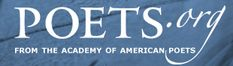 Academy of American Poets - Info on poets and their work; many poems have audio which is important in learning poetry