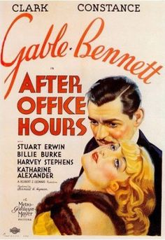 After Office Hours is a 1935 film starring Clark Gable and Constance Bennett and directed by Robert Z. Leonard. Also featured Stuart Erwin and Billie Burke.
