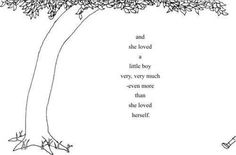 Shel Silverstein - The Giving Tree - not about a romantic love, indeed not even about a love with a happy ending, but nevertheless, a good reminder . I love this book. It reminds of the little boys I loved that are now men. Giving Tree Quotes, The Giving Tree, Giving Birth Quotes, I Love My Son, Love Her, Mothers Love For Her Son, Happy Mothers, Mantra, Favim