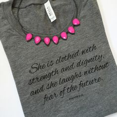 She is clothed with strength and dignity -Proverbs 31 - Women's Shirt - Bible verse tee - religious shirt - shirts with sayings - Sizes S-XL by DollFaceClothingxo on Etsy https://www.etsy.com/listing/280572480/she-is-clothed-with-strength-and-dignity