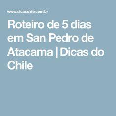 Roteiro de 5 dias em San Pedro de Atacama | Dicas do Chile