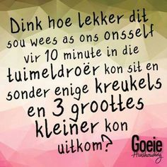 Hehe..wonderlik!. Funny Qoutes, Sad Quotes, Inspirational Quotes, Night Quotes, Broken Friendship Quotes, Broken Heart Quotes, Missing You Quotes For Him, Afrikaanse Quotes, Scripture Verses