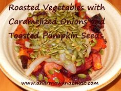 Roasted Vegetables with Caramelized Onions and Toasted Pumpkin Seeds ...