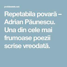 Repetabila povară – Adrian Păunescu. Una din cele mai frumoase poezii scrise vreodată. Mai