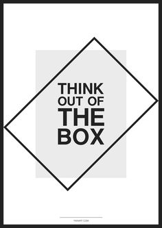 Think out of the box_Graphic Design Posters.  More Work: https://www.behance.net/gallery/43164527/Graphic-Design-Posters http://www.yianart.com/?p=1512