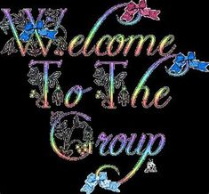 29 Best Welcome To The Group Pictures Welcome Quotes, Welcome Gif, Welcome Post, Welcome Pictures, Welcome Images, Welcome New Members, Welcome To The Group, Group Pictures, Text Pictures