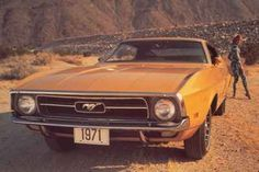 1971 Ford Mustang - was really glad when my boyfriend had to work the night shift and I got his car!