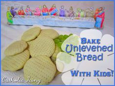 Bake easy unleavened bread with kids- great activity for First Communion prep or for Holy Thursday during Holy Week. :-)