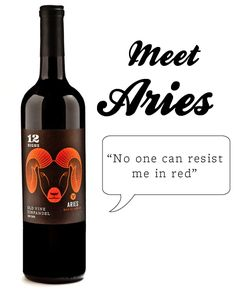 This is odd considering I am an Aries, I love red wine and my favorite red is red zinfandel. I have to try this wine. Aries Taurus Cusp, Aries And Leo, Aries Love, Zodiac Signs Aries, Astrology Signs, Pisces Moon, Zodiac Mind, Zodiac Facts, Wine Signs