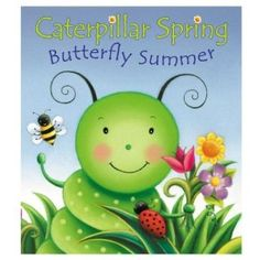 Caterpillar Spring, Butterfly Summer: Susan Hood, Claudine Gvry - Hardcover