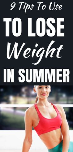 To lose weight over the summer, take advantage of the weather to exercise more while maintaining a calorie deficit with your diet. One of the major challenges people often face in summer is that good weather means lots of good food.