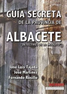 Guía secreta de la provincia de Albacete