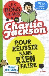 Les bons plans de Charlie Jackson pour réussir sans rien faire.