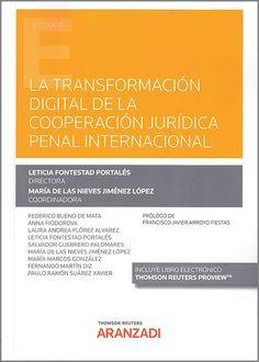 La transformación digital de la cooperación jurídica penal internacional / Leticia Fontestad Portales Thomson Reuters Aranzadi, 2021 Advertising, Law, June, Fiestas