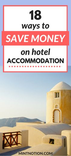 Save money on hotel accommodation. Budget travel tips. Affordable vacation tips.
