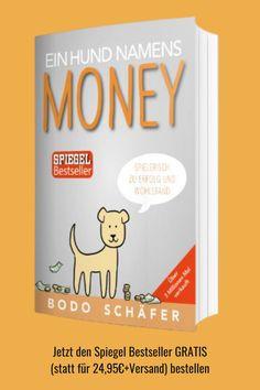 """""""Ein Hund namens Money"""" ist nicht - wie man vielleicht annehmen könnte - ein Kinderbuch, sondern eine spielerische Anleitung zu Erfolg und Wohlstand"""