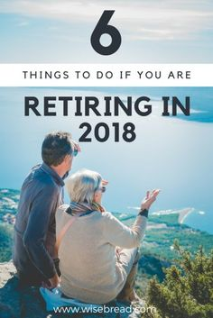 6 Things You Need to Do if You're Retiring in 2018 Preparing For Retirement, Retirement Advice, Investing For Retirement, Happy Retirement, Retirement Cards, Retirement Parties, Retirement Planning, Retirement Decorations, Managing Your Money