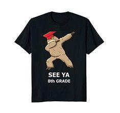 529293a54c Funny Eighth Grade Graduation Shirt Dabbing Sloth 8th