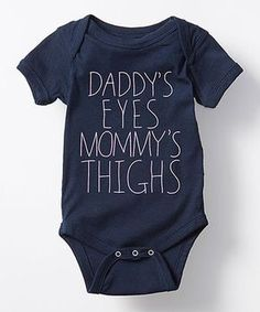 This Navy 'Daddy's Eyes, Mommy's Thighs' Bodysuit - Infant is perfect! 😂 At least baby got something from me Baby Boys, Our Baby, Mommys Boy, Baby Outfits Newborn, Baby Boy Outfits, Little Mac, Diaper Bag, Shower Bebe, Everything Baby