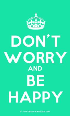 [Crown] Don't worry and be happy
