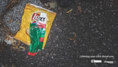 Littering says a lot about you | Littering Advertisement Campaign