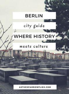 Berlin City Guide   Germany   Europe   Travel Tips   European Traveller