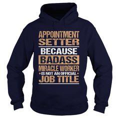 (Tshirt Great) APPOINTMENT-SETTER [TShirt 2016] Hoodies, Funny Tee Shirts