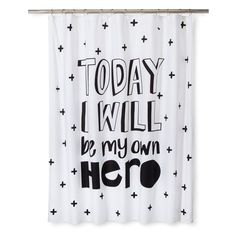 Start every day with a positive affirmation with the Today I Will Be My Own Hero Shower Curtain in Black & White from Pillowfort. This printed shower curtain is great for a kid's bathroom and is easy to match with any color scheme. Morning Affirmations, Positive Affirmations, Positive Quotes, Le Divorce, Black Curtains, Kids Bath, Fabric Shower Curtains, Curtain Fabric, Coffee Quotes