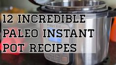 A variety of paleo Instant Pot recipes for easy and healthy dinners, snacks, sweets, and sides.