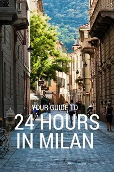 Your Guide To 24 Hours In Milan, Italy by WANDERLUSTERS
