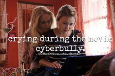 crying during the movie cyberbully