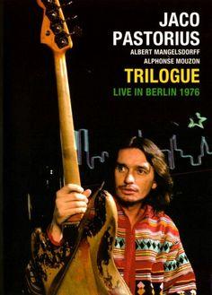 Jaco Pastorius: Trilogue - Live in Berlin 1976 Jaco Pastorius, Tal Wilkenfeld, Fender Jazz Bass, Bass Guitars, Berlin, Instruments, All That Jazz, Trombone, Jazz Blues