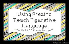 Using Prezi to Teach Figurative Language to Your Students {especially ELL students!} FREE Prezis at blog post!