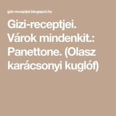 Gizi-receptjei. Várok mindenkit.: Panettone. (Olasz karácsonyi kuglóf)