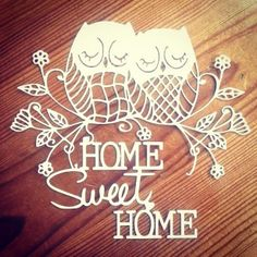 Home Sweet Home papercut owls Pinned by www.myowlbarn.com