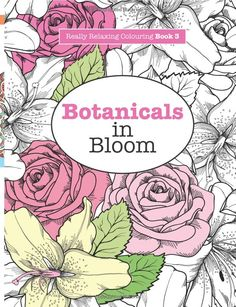 Amazon Really RELAXING Colouring Book 3 Botanicals In Bloom A Fun