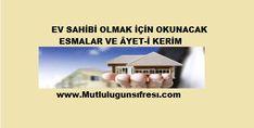 Ev sahibi olmak isteyen kimse 19 gün her namazdan sonra veya her namazdan sonra okuyamayan sabah veya yatsı namazından sonra …