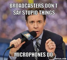 Says the broadcaster