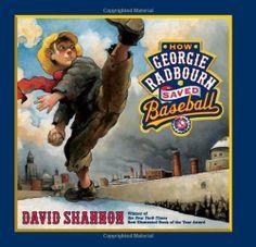 Bestselling Caldecott Honor artist David Shannon strikes again with How Georgie Radbourn Saved Baseball. Summer Books, Summer Reading Lists, Books For Boys, Childrens Books, David Shannon, New Children's Books, Award Winning Books, Fiction And Nonfiction, Reading Levels