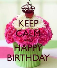 Keep calm and happy birthday Mais