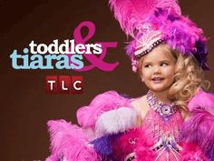Toddlers & Tiaras is a television show in TLC showcasing toddler beauty pageants. The little girls are spray-tanned and made-up to look like grown-ups and receive an unbelievable amount of pressure to win. Omg! Fav.!!!