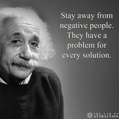 Albert Einstein quotes wisdom negative people stay away problem solution Citations D'albert Einstein, Citation Einstein, Albert Einstein Quotes, A Einstein, Albert Einstein Thoughts, Quotable Quotes, Wisdom Quotes, Me Quotes, Funny Quotes