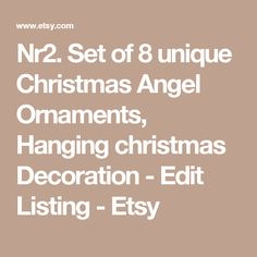 Nr2. Set of 8 unique Christmas Angel Ornaments, Hanging christmas Decoration - Edit Listing - Etsy